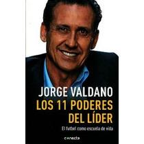 Los 11 Poderes Del Lider -jorge Valdano- Libro