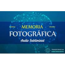 Desarrolla Tu Memoria Fotográfica Audio Subliminal