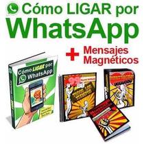 Como Ligar Por Whatsapp + Mensajes Magnéticos + 2 Ebooks 2x1