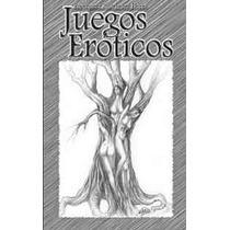 Juegos Eróticos De Esperanza Rdz Flores Pdf Epub Env Gratis