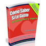Como Saber Si Le Gusto+seduccion Peligrosa-ebook-digital2x1