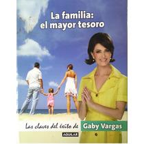 Libro La Famiilia El Mayor Tesoro De Gaby Vargas