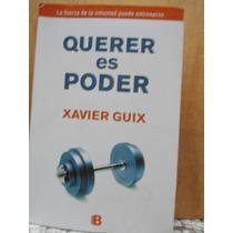 Querer Es Poder Xavier Guix