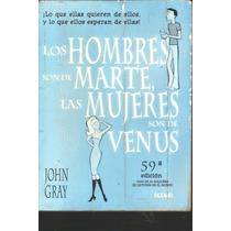 Los Hombres Son De Marte Y Las Mujeres De Venus John Gray