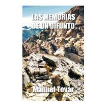 Las Memorias De Un Difunto, Manuel Tovar