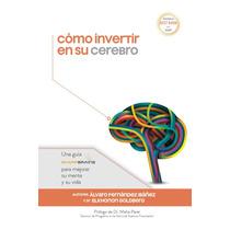 Como Invertir En Su Cerebro - Libro Digital - Ebook