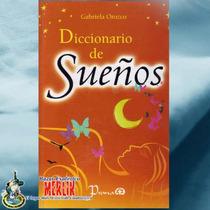 Diccionario De Sueños / El Más Práctico Y Completo