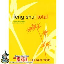 Feng Shui Total Aporta Salud, Riqueza Y Felicidad A Tú Vida