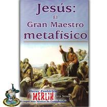 Libro Jesús El Gran Maestro Metafísico - 194 Páginas