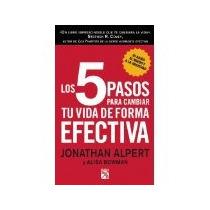 Libro Los 5 Pasos Para Cambiar Tu Vida De Forma Efetiva