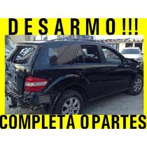 Completa O Partes Mercedes Ml350 2006 Linea Nueva Desarmo