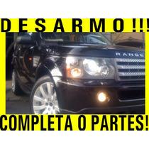 Completa O Partes Range Rover Sport S.c 2007 Refacciones