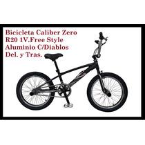 Bicicleta Caliber Zero R20 1v.free Style Aluminio C/diablos