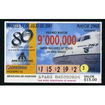 Billete De Loteria 80 Aniv. De Mexicana De Aviacion