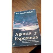 Agonía Y Esperanza - José Ángel Conchello