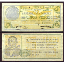 Si-oax-11 Billete 5 Peso Estado De Oaxaca