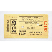 Boleto De Ferrocarril El Oro Mining Segunda Clase 1938