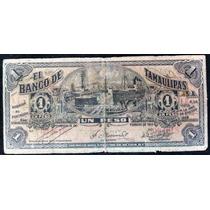 Billete 1 Peso 1914, El Banco De Tamaulipas , Mexico