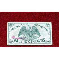 Raro Billete De 10 Centavos Ejercito Constitucionalista 1914