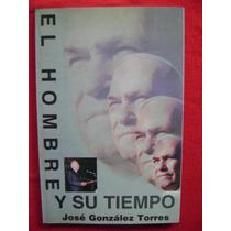 El Hombre Y Su Tiempo. Homenaje A Don José González Torres