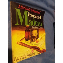 Revista: Francisco I Madero Mistico De La Libertad