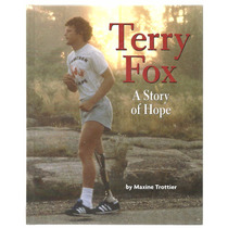 Terry Fox A Story Of Hope / Maxine Trottier