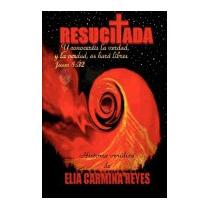 Resucitada: Asesinato Vivido, Elia Carmina Reyes