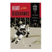 Heart Of The Blackhawks: The Pierre Pilote, L Waxy Gregoire