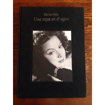 Maria Felix Una Raya En El Agua Libro 1997