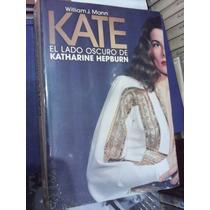Kate El Lado Oscuro De Katharine Hepburn William J. Mann
