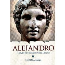 Alejandro El Joven Que Conquisto El Mundo - Adams / Altea