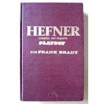 Hefner Creador Del Imperio Playboy. Frank Brady Maa