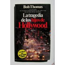 Bob Thomas La Tragedia De Los Hijos De Hollywood Libro 1981
