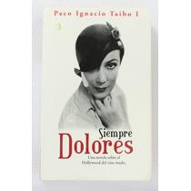 Siempre Dolores / Paco Ignacio Taibo I