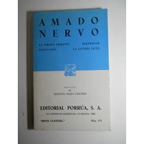 La Amada Inmovil/serenidad/elevacion Amado Nervo
