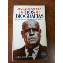 Dos Biografias / Pedro Moreno , Francisco I Madero