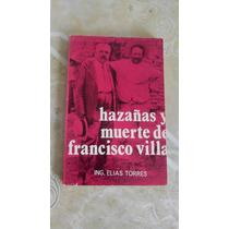Hazanas Y Muerte De Francisco Villa