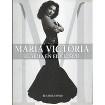 Maria Victoria El Alma En El Cuerpo Beatriz Espejo 168 Pagin