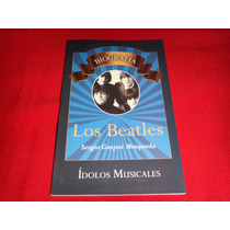 Los Beatles - Biografia / Idolos Musicales Vbf