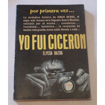 Yo Fui Cicerón Elyesa Bazna. Espionaje / Nazis