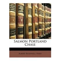 Salmon Portland Chase, Albert Bushnell Hart