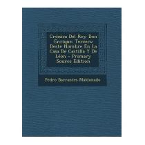 Cronica Del Rey Don Enrique:, Pedro Barrantes Maldonado