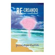 Re-creando Mi Realidad, Guadalupe Castillo