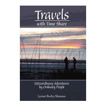 Travels With Time Share: Extraordinary, Lynne Bodry Shuman