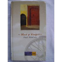 Días Y Viajes - Paul Bowles