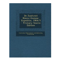 De Zuidwest Nieuw-guinea-expeditie, 1904/5 -, Nederlandsch