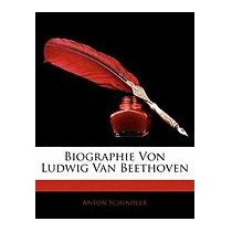 Biographie Von Ludwig Van Beethoven, Anton Felix Schindler