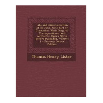 Life And Administration Of Edward,, Thomas Henry Lister