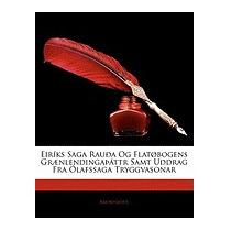 Eirks Saga Raua Og Flatbogens Gr]nlendingattr, Anonymous
