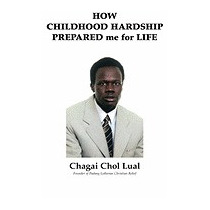 How Childhood Hardship Prepared Me For, Chagai Chol Lual